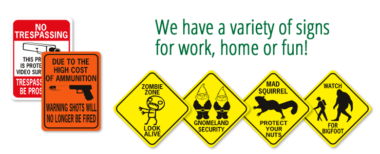 we have a variety of signs for work home and fun