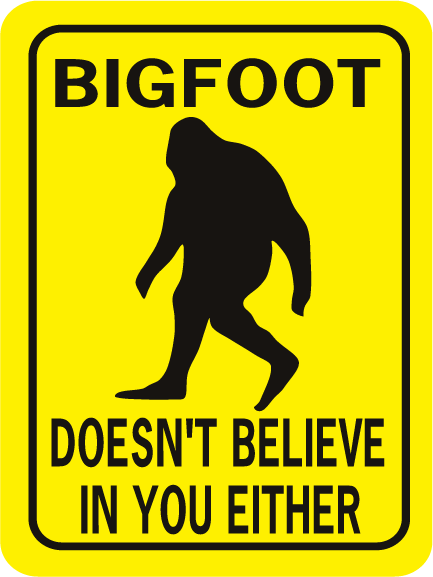 Bigfoot-Doesnt-Believe-In-You-Either-Rec