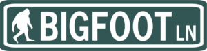 Bigfoot Ln Street Sign