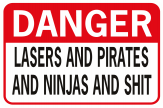 Danger Lasers And Pirates And Ninjas And Shit