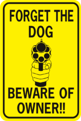 Forget The Dog Beware Of Owner Handgun