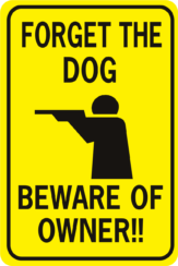 Forget The Dog Beware Of Owner Rifle