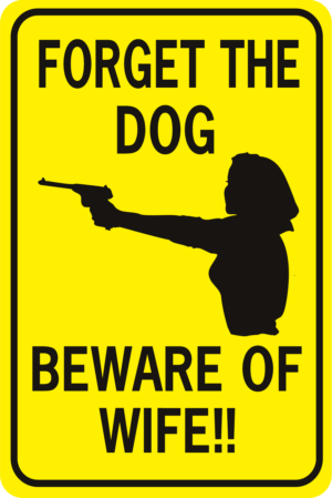 Forget The Dog Beware Of Wife Rectangle