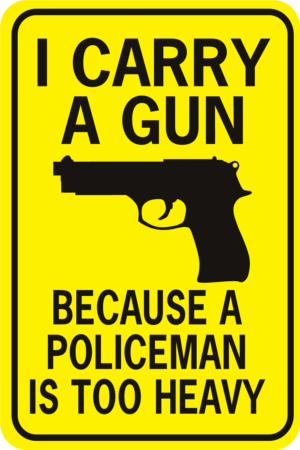 I Carry A Gun Policeman Too Heavy