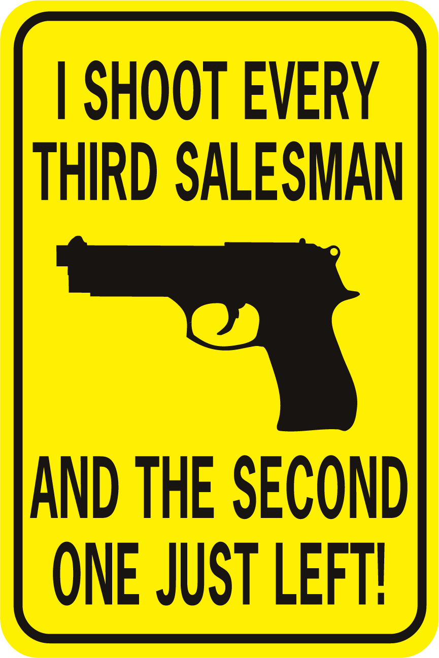 I Shoot Every Third Salesman Second Just Left