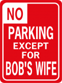 No Parking Bob's Wife