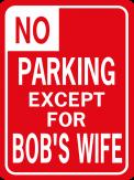 No Parking Bob's Wife