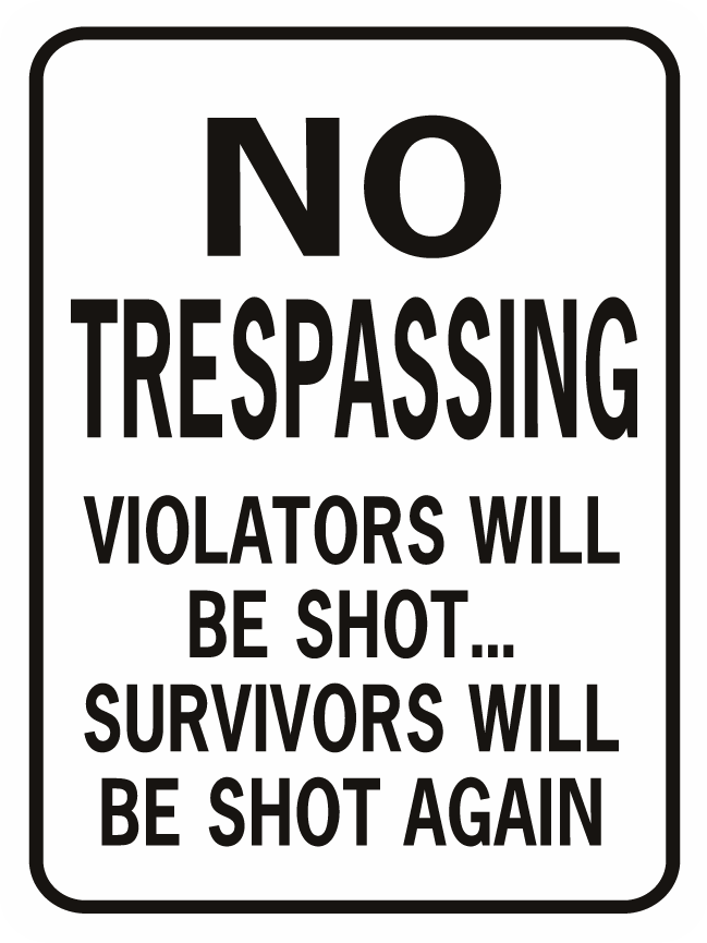 No Trespassing Shot Again