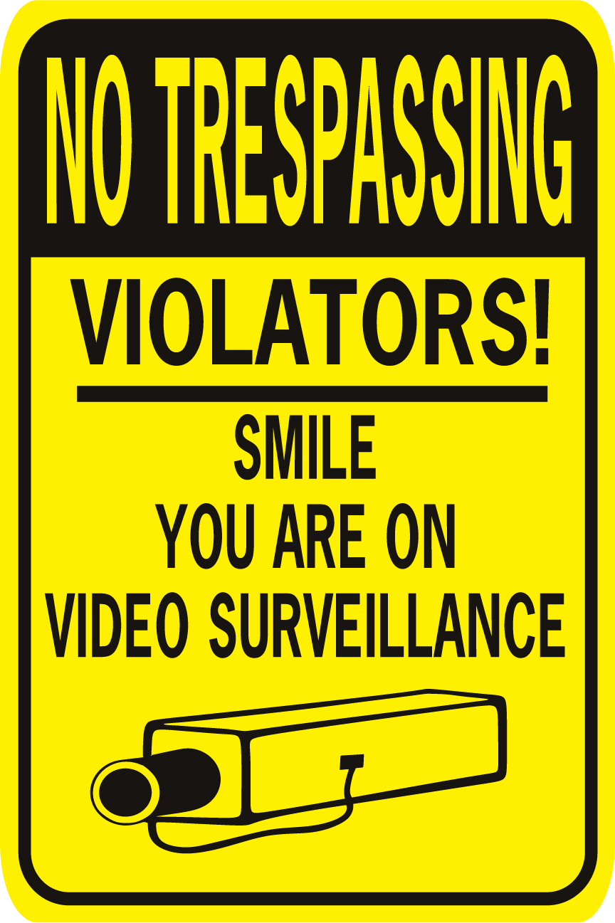 No Trespassing Violators Smile You're On Video Surveillance