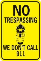 No Trespassing We Don't Call 911 Handgun sign