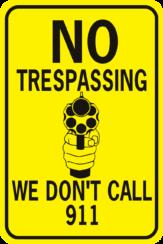 No Trespassing We Don't Call 911 Handgun