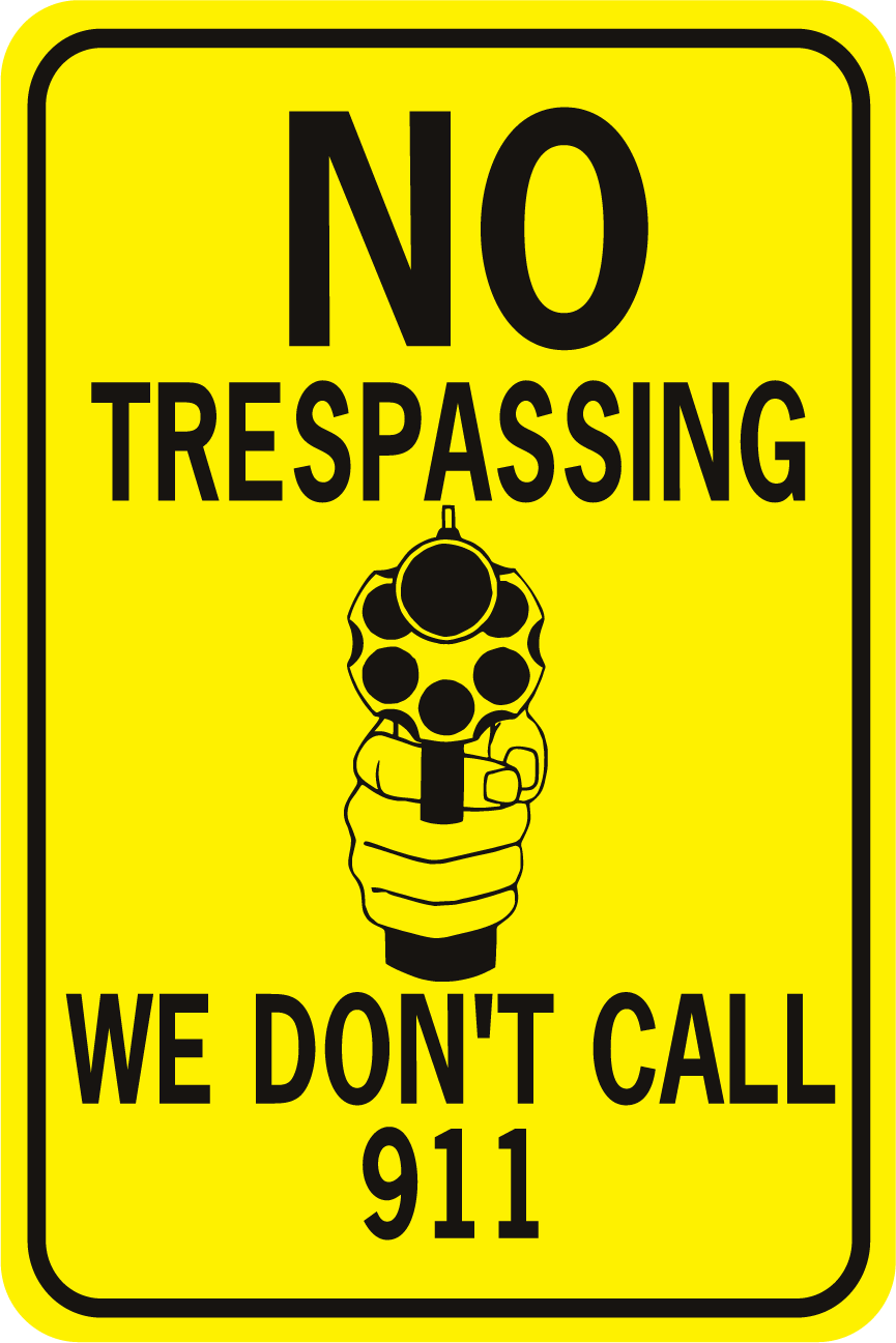 No Trespassing We Don't Call 911 Handgun