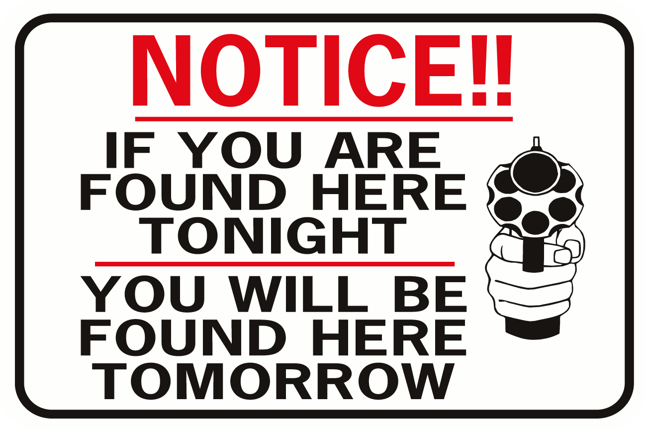 Notice If You Are Found Here Tonight Found Here Tomorrow Handgun