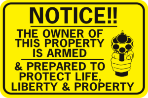 Notice The Owner Of This Property Is Armed Life Liberty Property