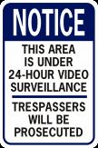 Notice This Property Is Under 24 Hr Video Surv Blu Blk Wt