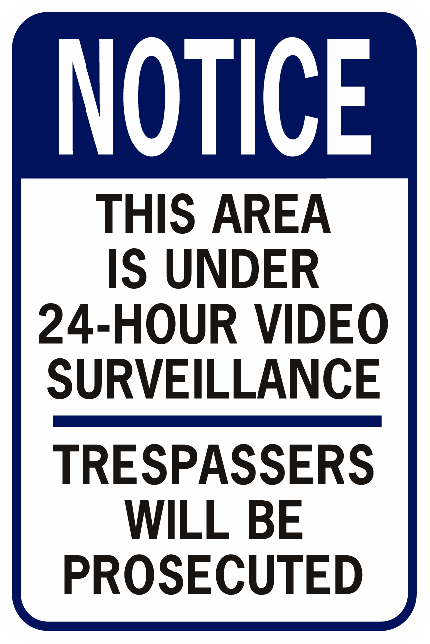 Notice This Property Is Under 24 Hr Video Surv Blu Blk Wt