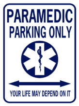 Paramedic Parking Only Your Life May Depend On It Blue