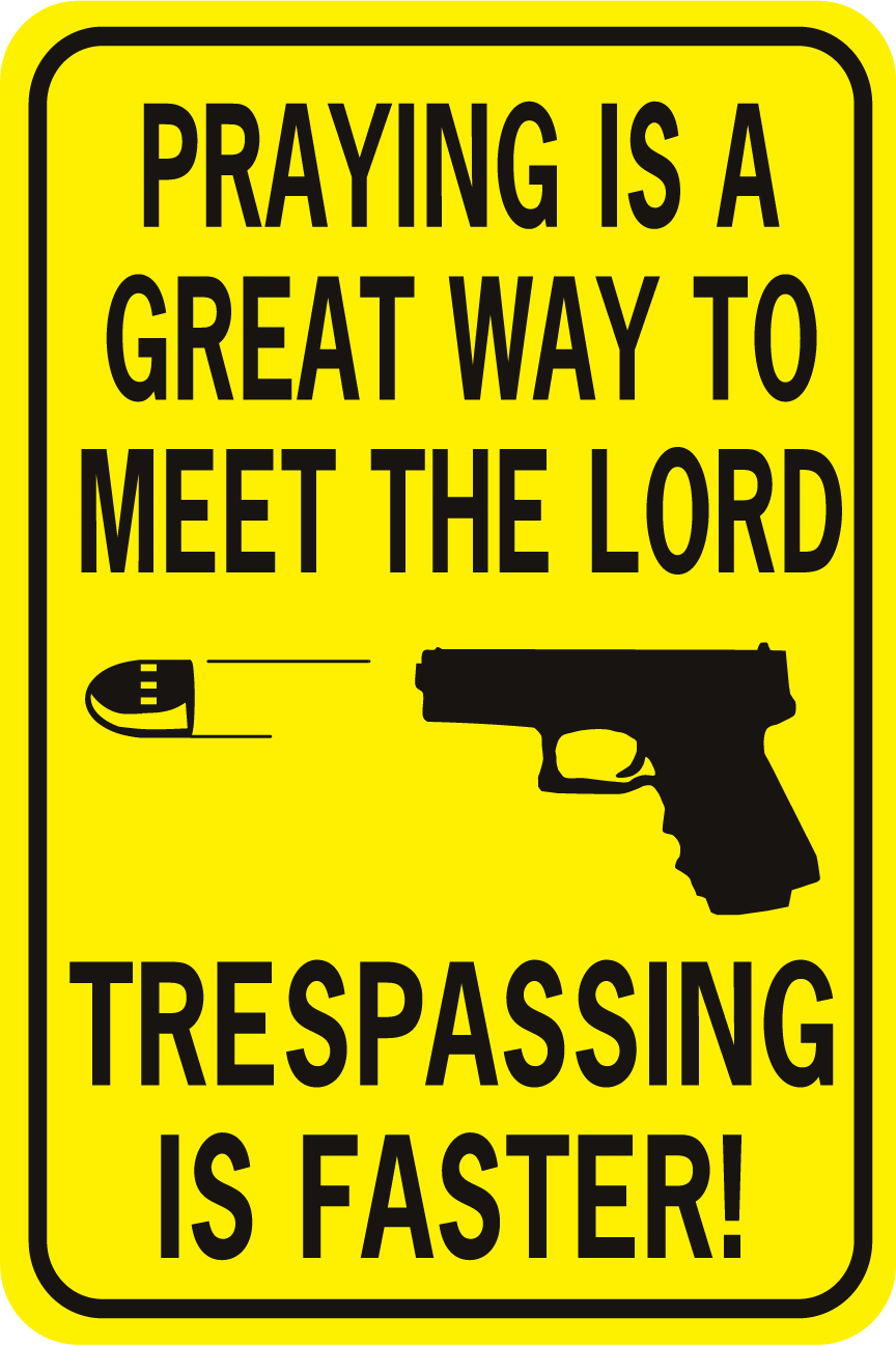 Praying Is A Great Way To Meet The Lord Trespassing Faster