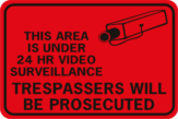 This Area Under 24 Hr Video Surveillance Trespassers Will Be Prosecuted Image Blk Or