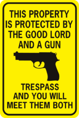 This Propert Protected By Good Lord And Gun Pistol