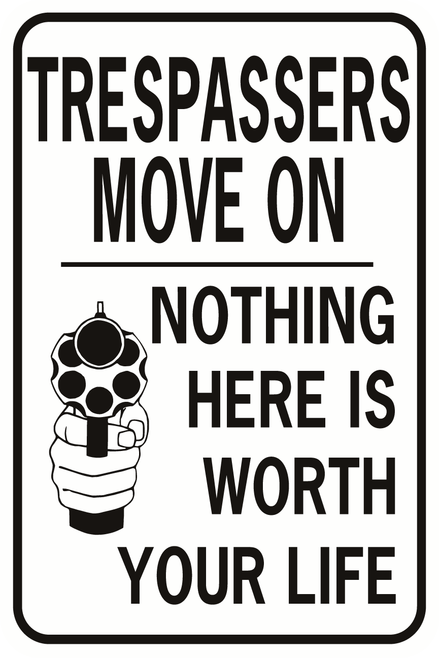 Trespassers Move On Nothing Here Is Worth Your Life