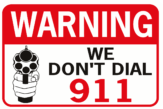 Warning We Don't Dial 911 sign with forward facing handgun