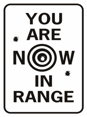 You Are Now In Range Bullet Holes