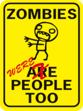 Zombies Are Were People Too