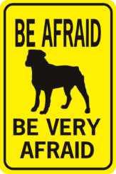 Be Afraid Be Very Afraid Rottweiler 2031 rectangle