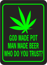 God Made Pot Man Made Beer Who Do You Trust Rectangle