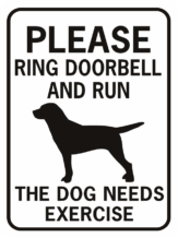 Please ring doorbell and run - the dog needs exercise