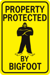 Property Protected By Bigfoot 12x18 New image