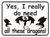 Dragon Yes I Really Do Need All These Dragons
