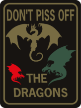 DRAGON DON'T PISS OFF THE DRAGONS