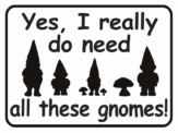 gnome yes I really do need all these gnomes