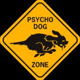 Dog Psycho Dog Zone diamond funny aluminum sign