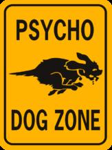 Dog Psycho Dog Zone Rectangle Funny Aluminum Sign