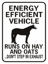 Horse Energy Efficient Vehicle funny aluminum sign