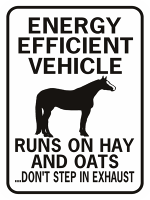Horse Energy Efficient Vehicle funny aluminum sign