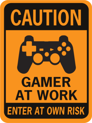 CAUTION GAMER AT WORK WITH IMAGE