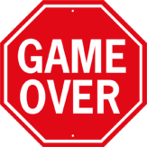 GAME OVER STOP SIGN 12X12 ONLY