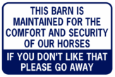 THIS BARN IS MAINTAINED FOR THE COMFORT HORSES