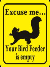 Excuse Me Your Bird Feeder is Empty