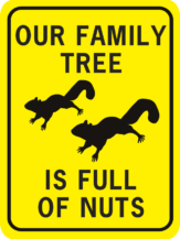 Our Family Tree is Full of Nuts rectangle