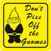 Don't Piss off the Gnomess