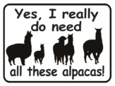 alpaca Yes, I Really Do Need all these Alpacas