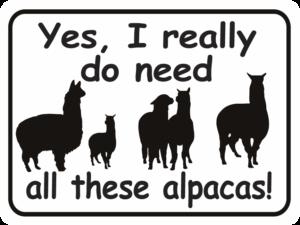 alpaca Yes, I Really Do Need all these Alpacas