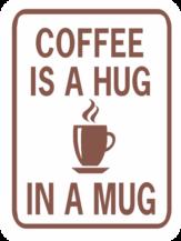 Coffee is a Hug in a Mug rectangle