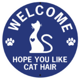 Welcome Hope You Like Cat hair round
