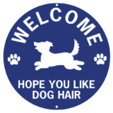 Welcome Hope You Like Dog Hair Standard Image